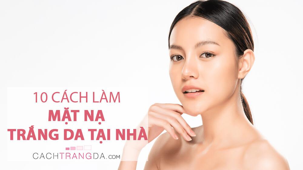 """10 Cách làm mặt nạ trắng da tại nhà """"không cần lo kích ứng da"""""""