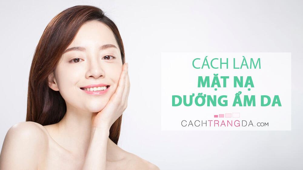 """Cách làm mặt nạ dưỡng ẩm da tại nhà hiệu quả đến """"khó tin"""""""