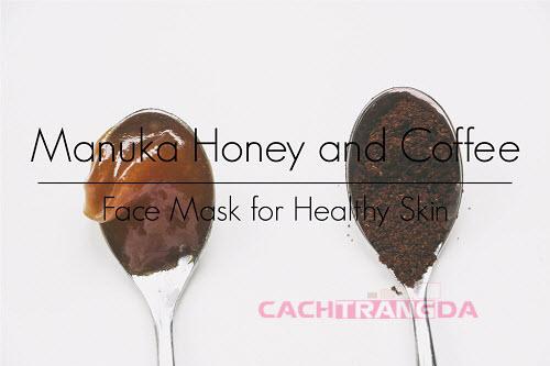 Bí quyết trị mụn, làm sạch nhờn cực đơn giản từ Mật ong và cà phê