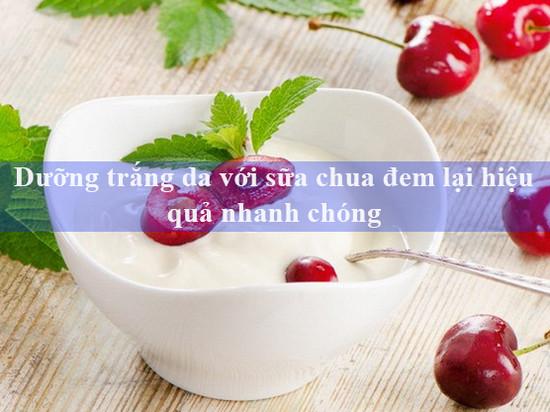 Dưỡng trắng da với sữa chua đem lại hiệu quả nhanh chóng
